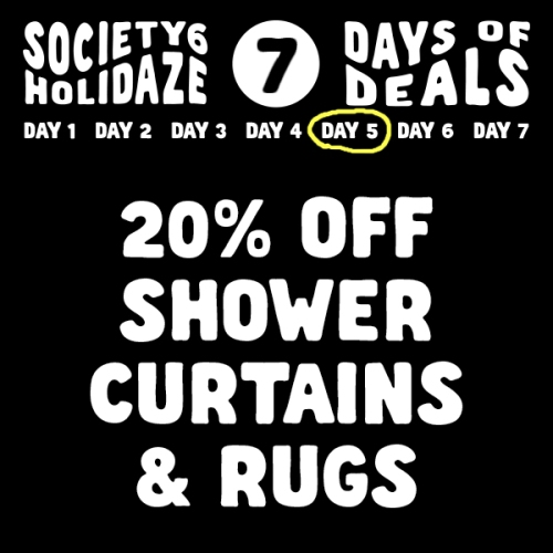 Day 5 Holidaze Sale at Society6