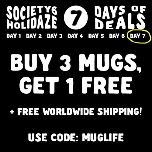 Society6 Holidaze Day 7